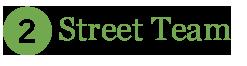2 - Street Team